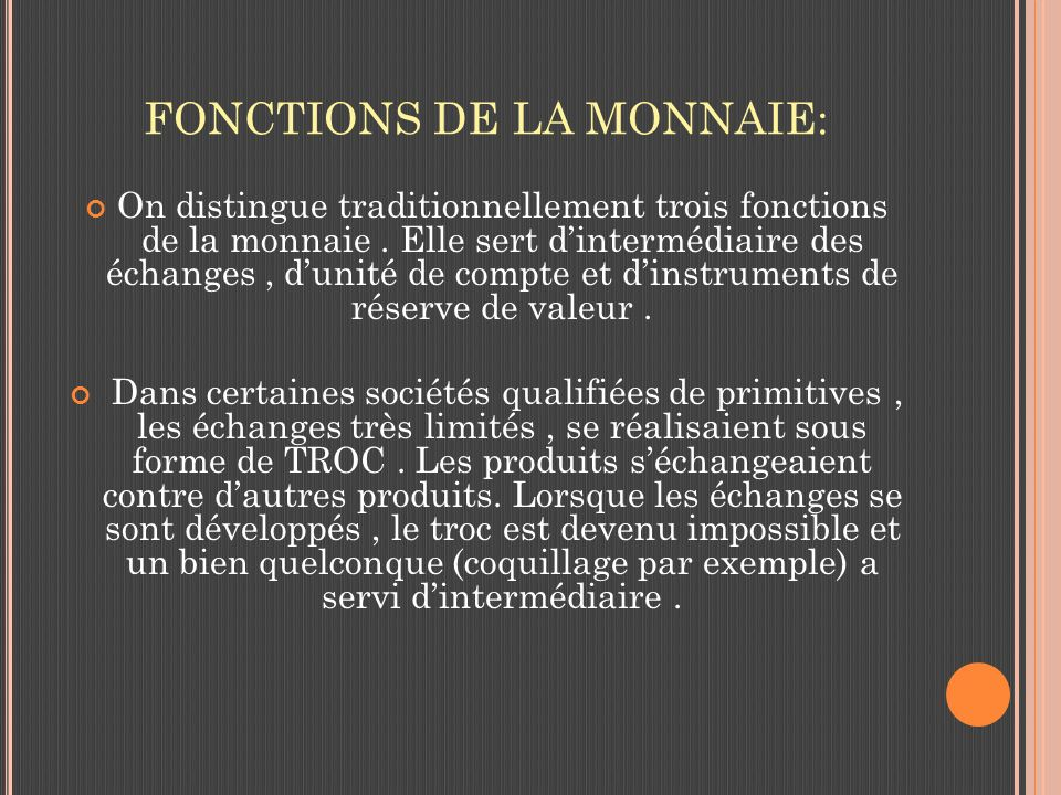 FONCTIONS DE LA MONNAIE: