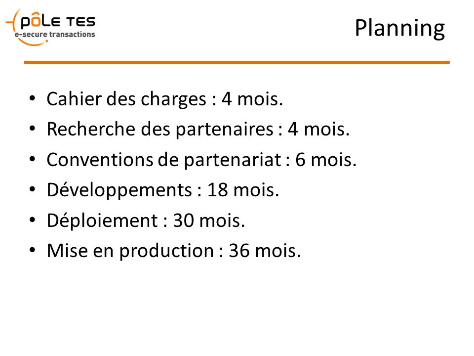 Planning Cahier des charges : 4 mois.