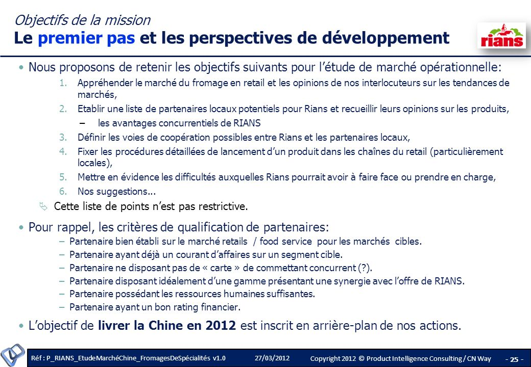 Objectifs de la mission Le premier pas et les perspectives de développement