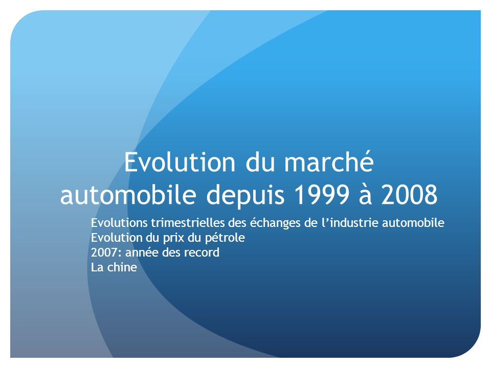 Evolution du marché automobile depuis 1999 à 2008
