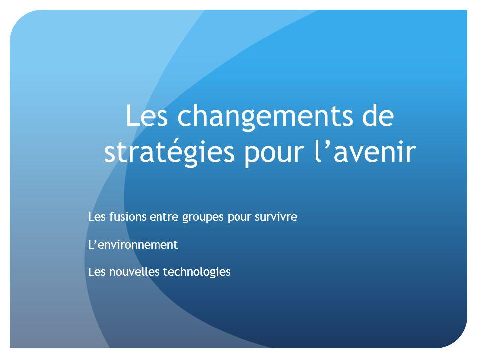 Les changements de stratégies pour l'avenir