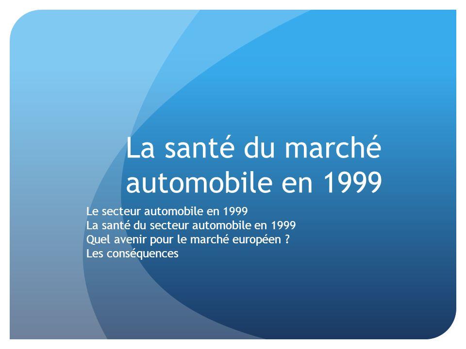La santé du marché automobile en 1999