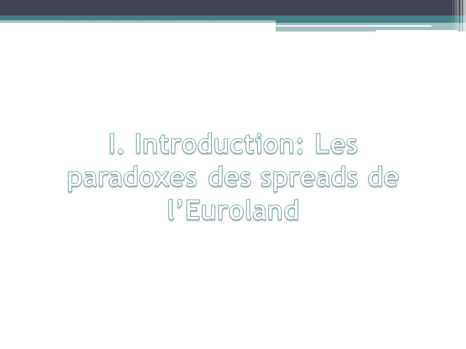 I. Introduction: Les paradoxes des spreads de l'Euroland