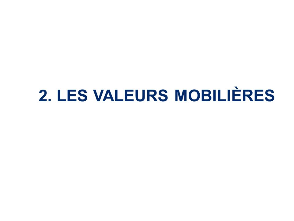 2. Les valeurs mobilières