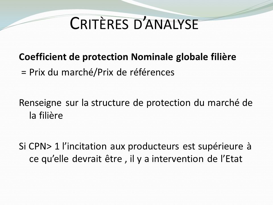 Critères d'analyse Coefficient de protection Nominale globale filière