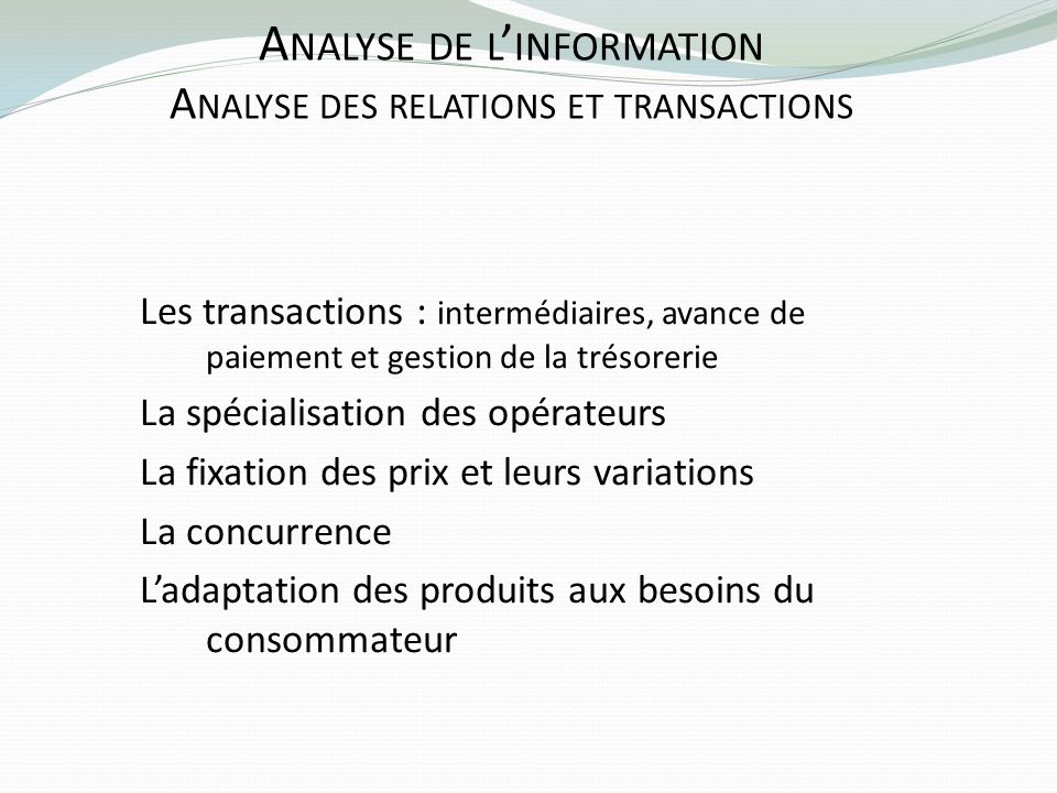 Analyse de l'information Analyse des relations et transactions