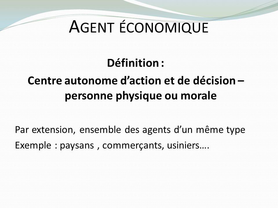 Centre autonome d'action et de décision – personne physique ou morale