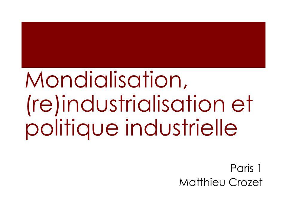 Mondialisation, (re)industrialisation et politique industrielle