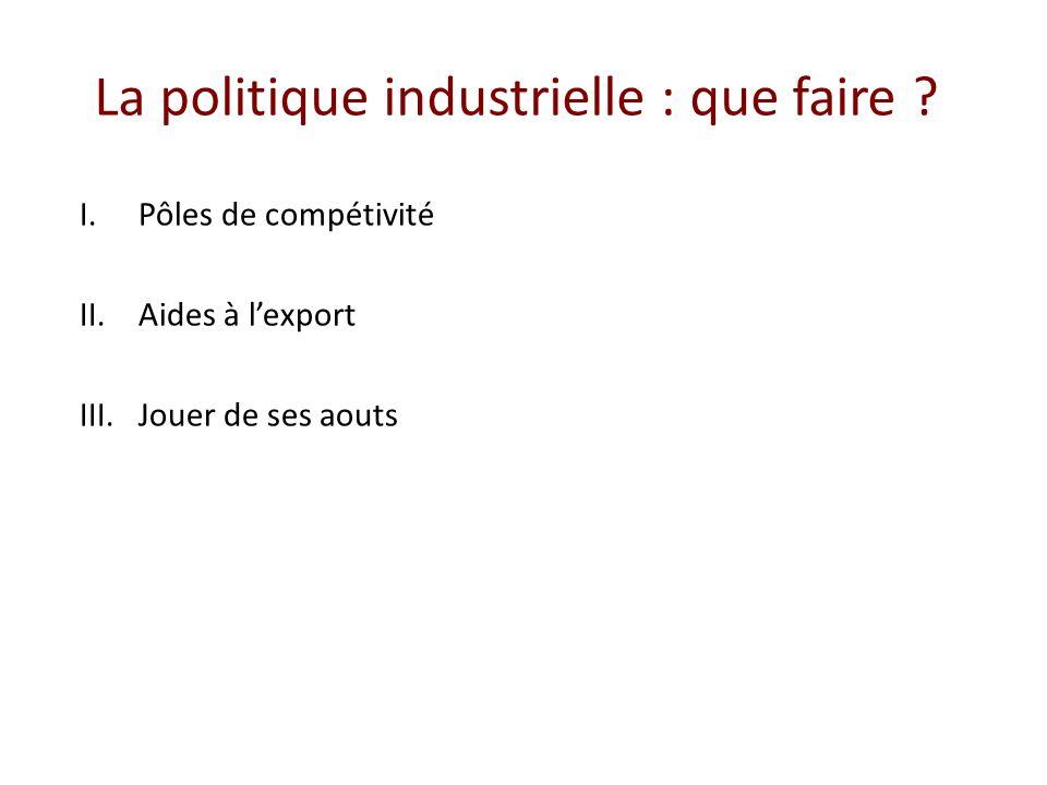 La politique industrielle : que faire