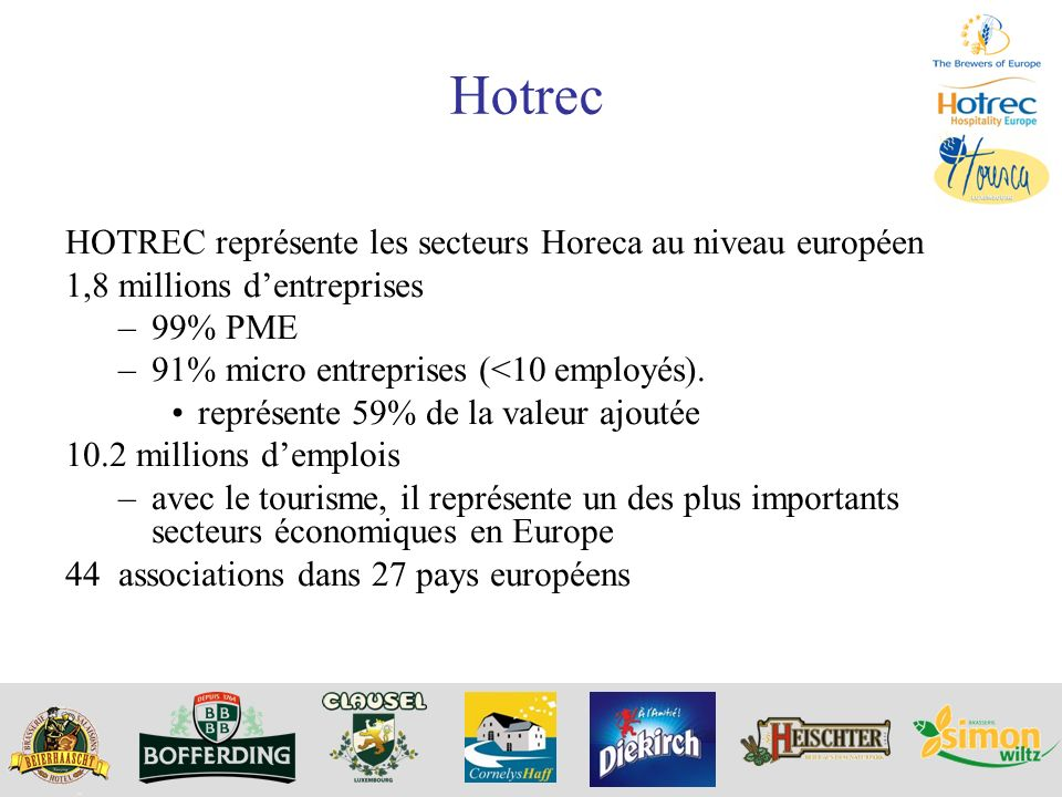 Hotrec HOTREC représente les secteurs Horeca au niveau européen