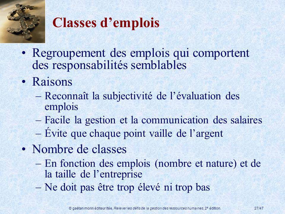 Classes d'emplois Regroupement des emplois qui comportent des responsabilités semblables. Raisons.