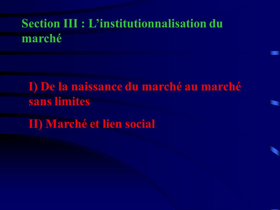 Section III : L'institutionnalisation du marché