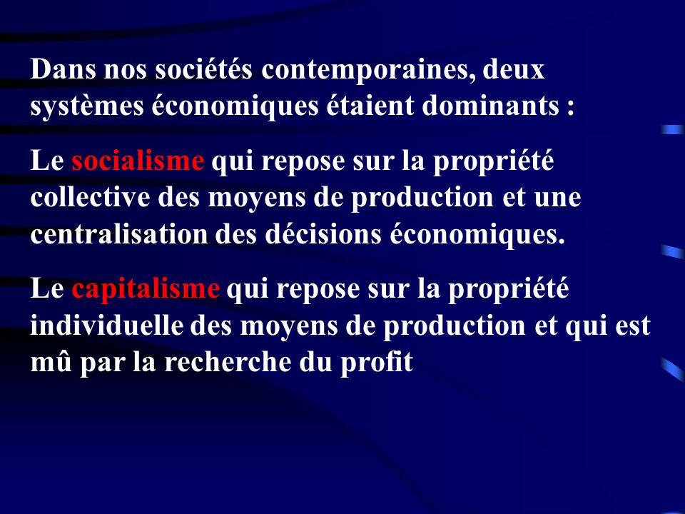 Dans nos sociétés contemporaines, deux systèmes économiques étaient dominants :