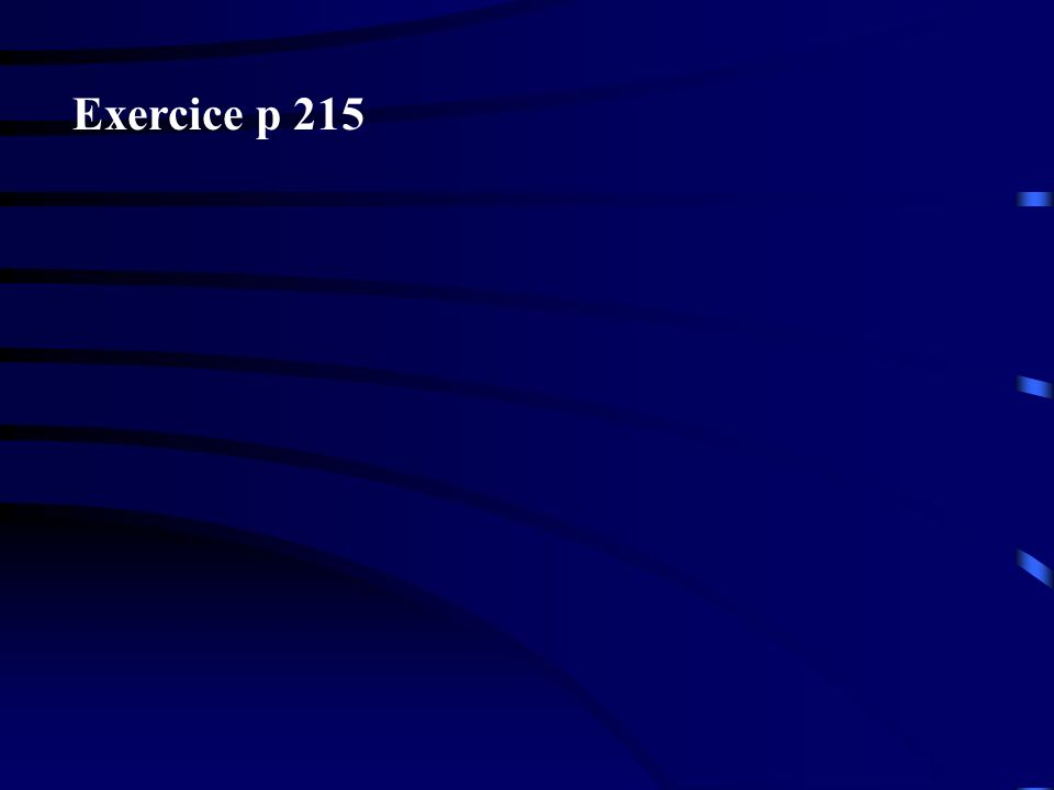 Exercice p 215