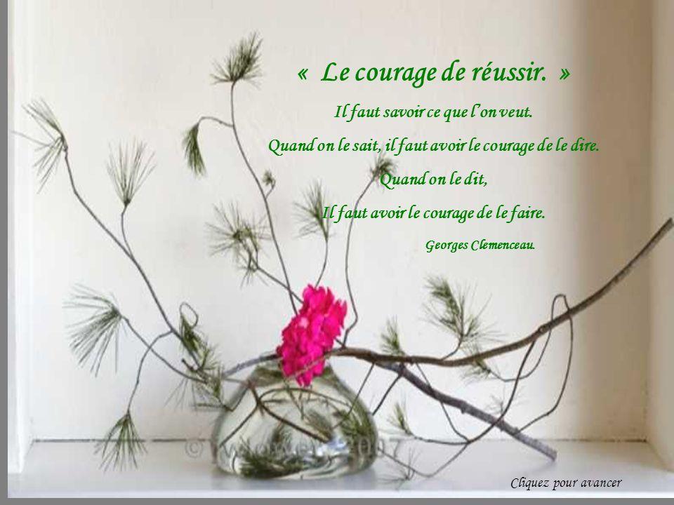 « Le courage de réussir. »