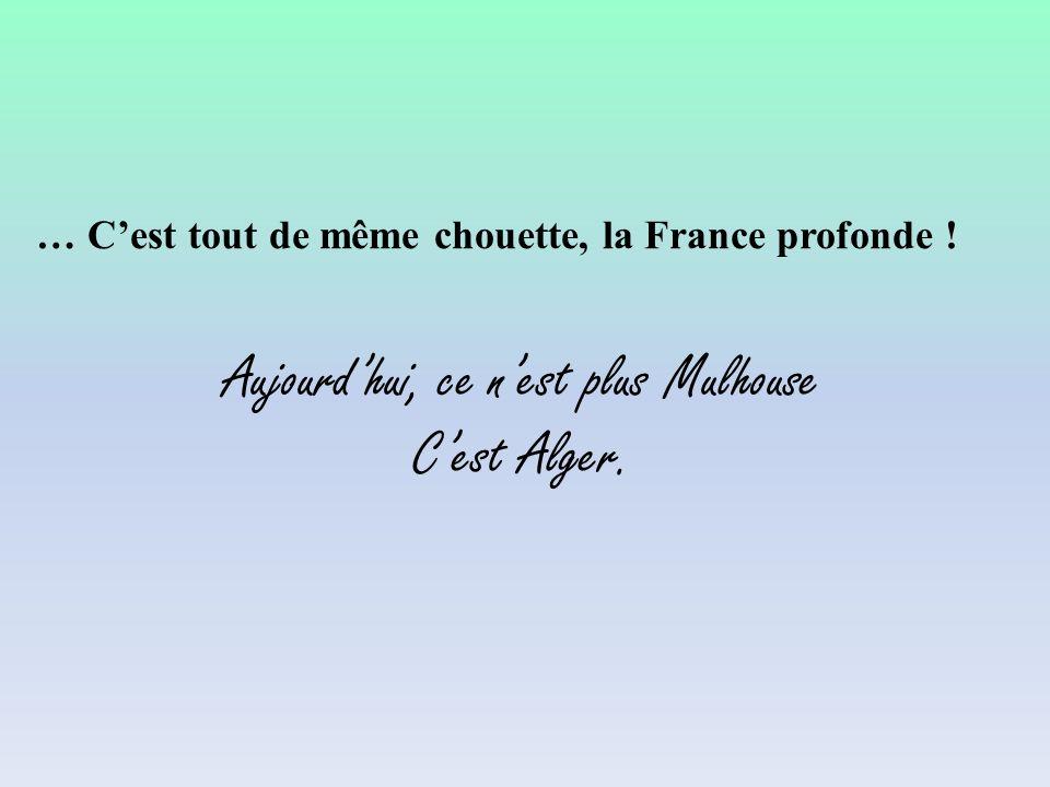 … C'est tout de même chouette, la France profonde !