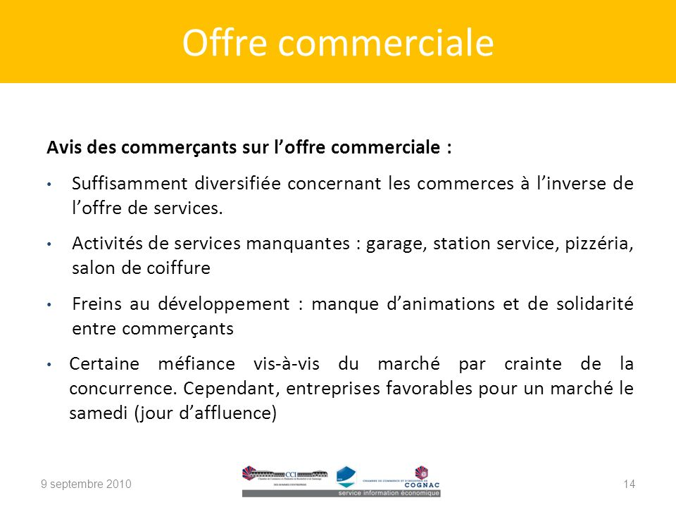 Offre commerciale Avis des commerçants sur l'offre commerciale :