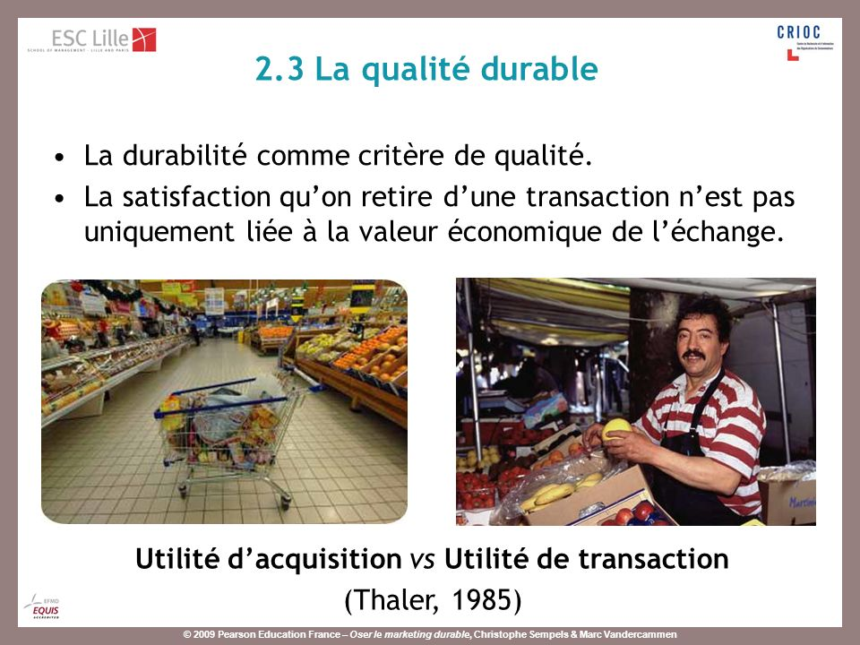 Utilité d'acquisition vs Utilité de transaction