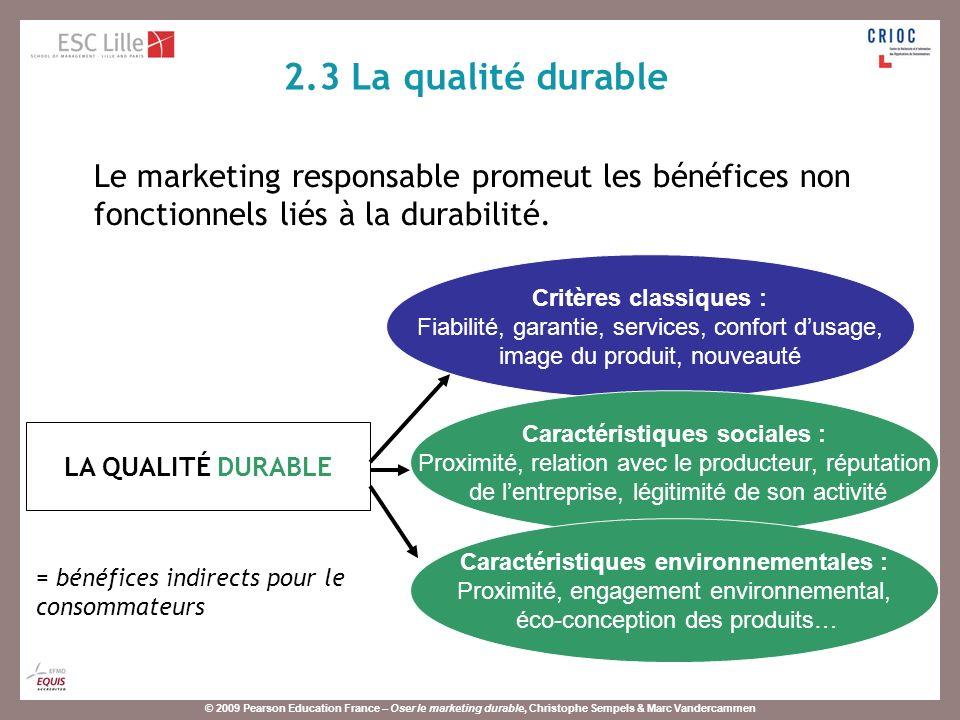 2.3 La qualité durable Le marketing responsable promeut les bénéfices non fonctionnels liés à la durabilité.