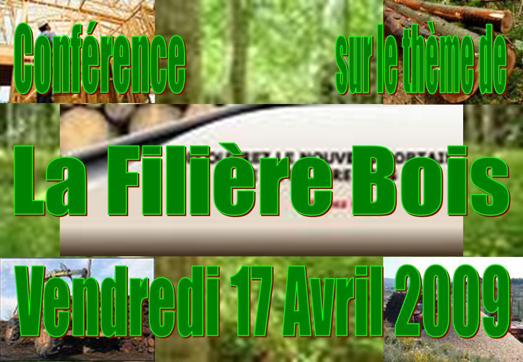 Conférence sur le thème de La Filière Bois Vendredi 17 Avril 2009