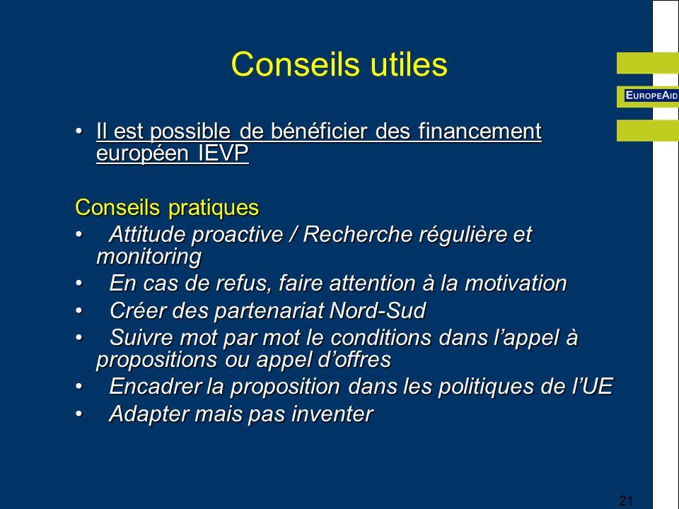 Conseils utiles Il est possible de bénéficier des financement européen IEVP. Conseils pratiques.