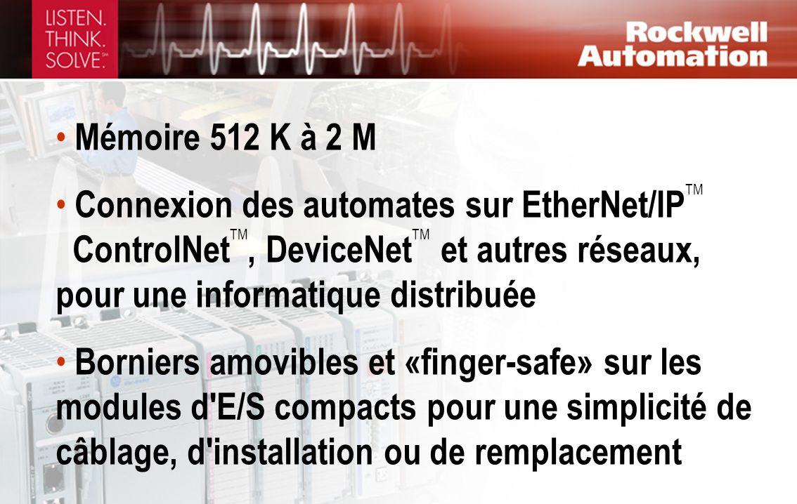Mémoire 512 K à 2 MConnexion des automates sur EtherNet/IPTM ControlNetTM, DeviceNetTM et autres réseaux, pour une informatique distribuée.