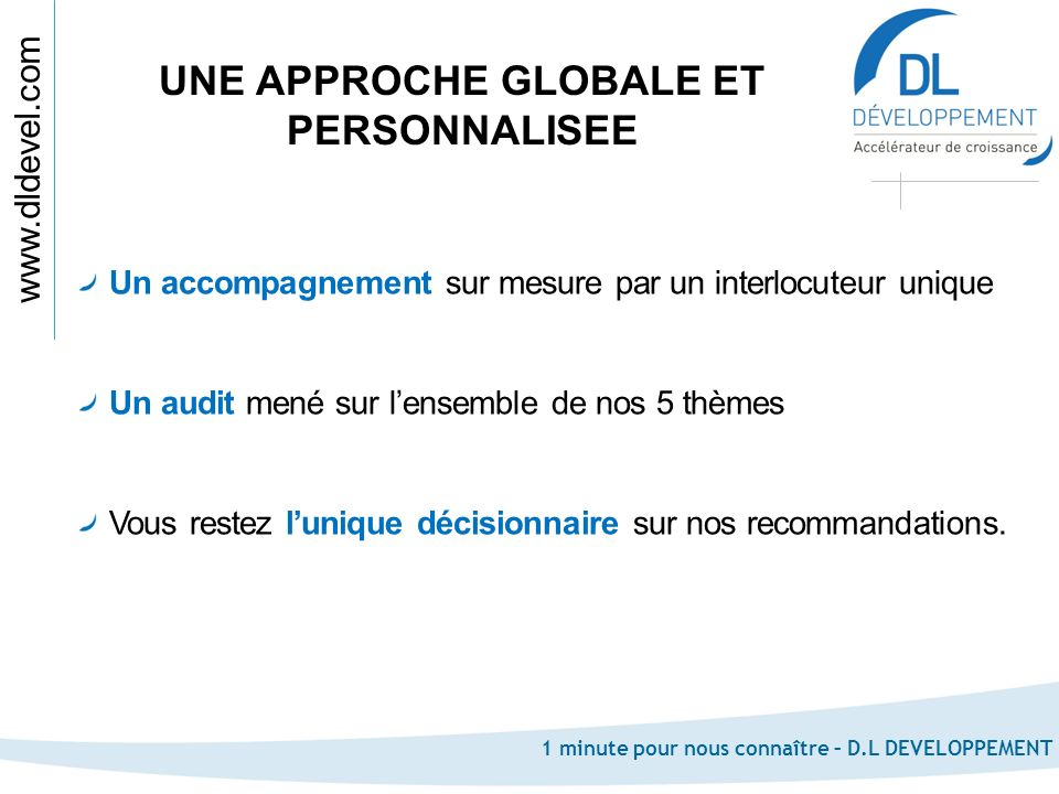 UNE APPROCHE GLOBALE ET PERSONNALISEE