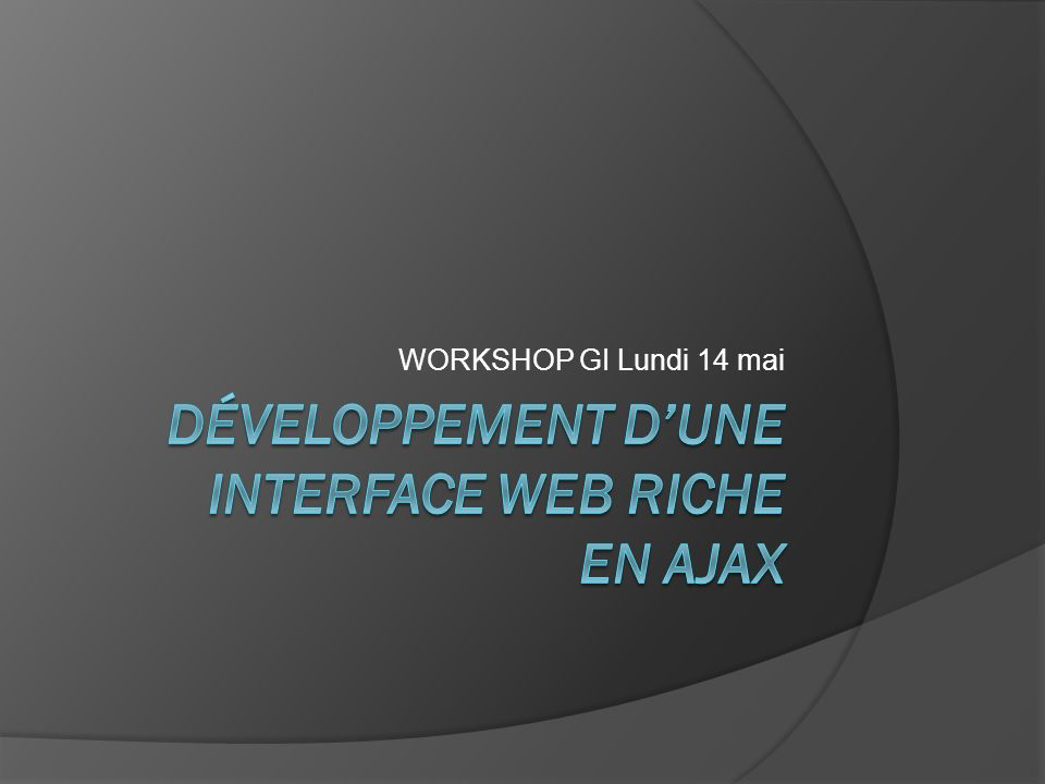 Développement d'une interface Web riche en AJAX