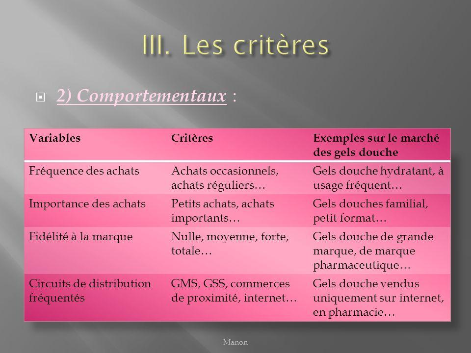 III. Les critères 2) Comportementaux : Variables Critères