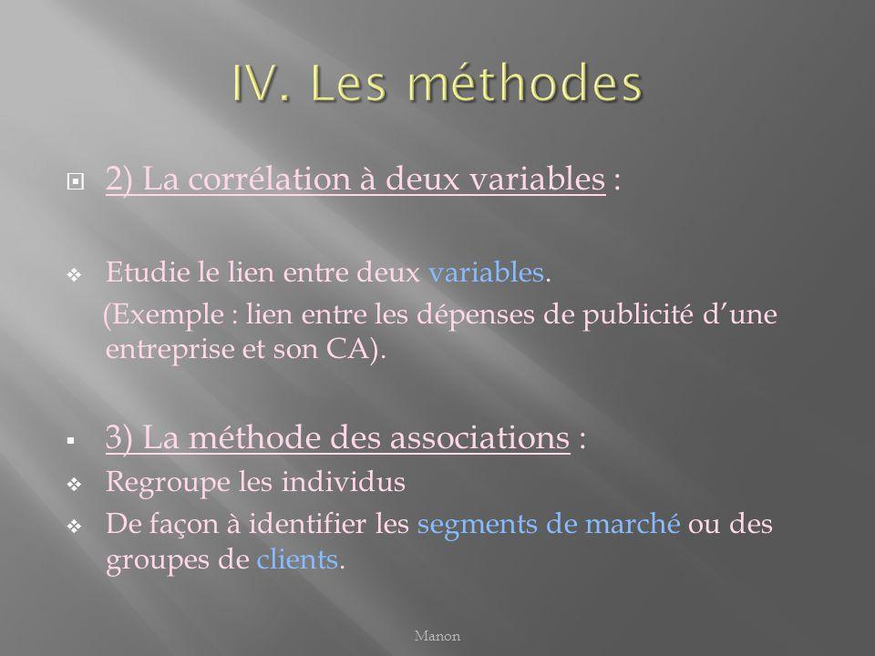 IV. Les méthodes 2) La corrélation à deux variables :