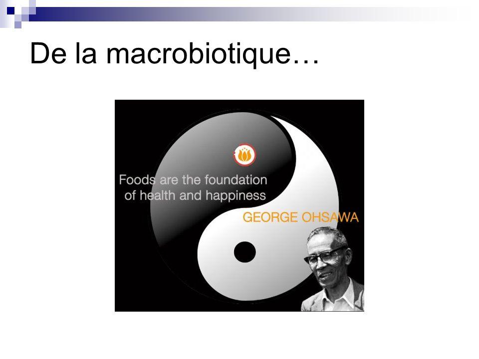 De la macrobiotique…
