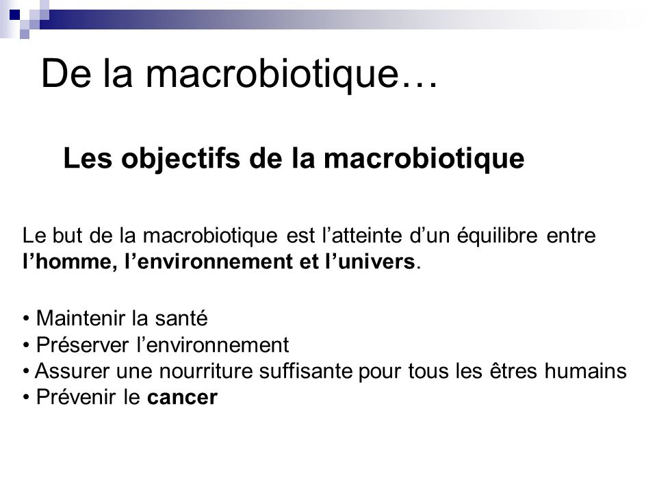 De la macrobiotique… Les objectifs de la macrobiotique