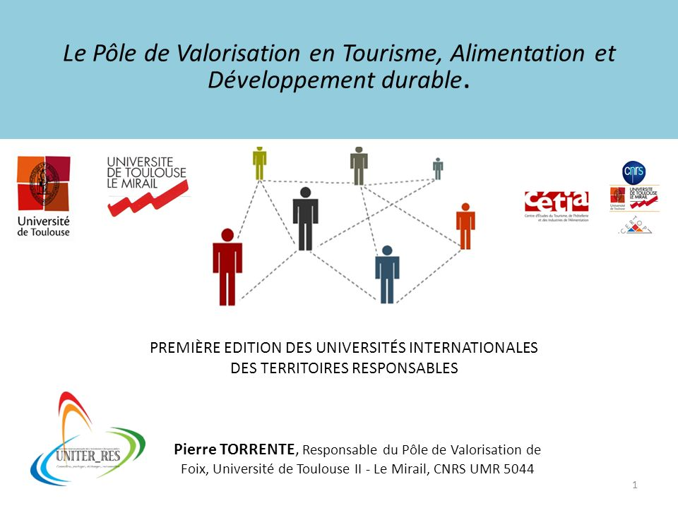 Le Pôle de Valorisation en Tourisme, Alimentation et Développement durable.