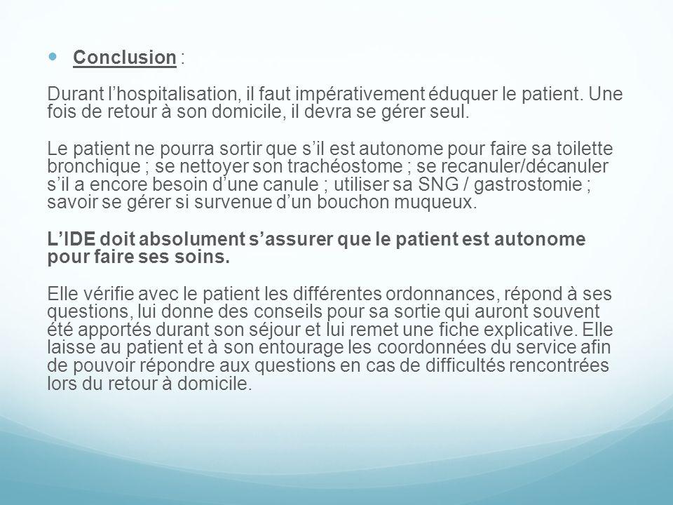 Conclusion : Durant l'hospitalisation, il faut impérativement éduquer le patient. Une fois de retour à son domicile, il devra se gérer seul.