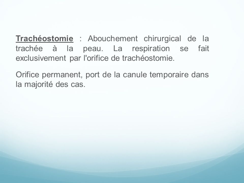 Trachéostomie : Abouchement chirurgical de la trachée à la peau