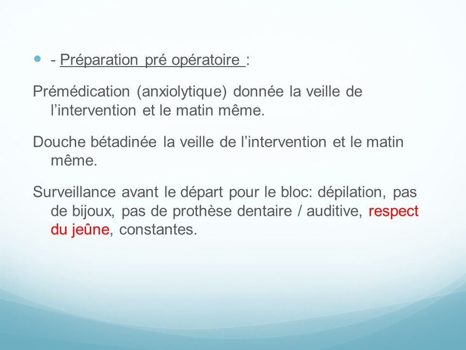 - Préparation pré opératoire :