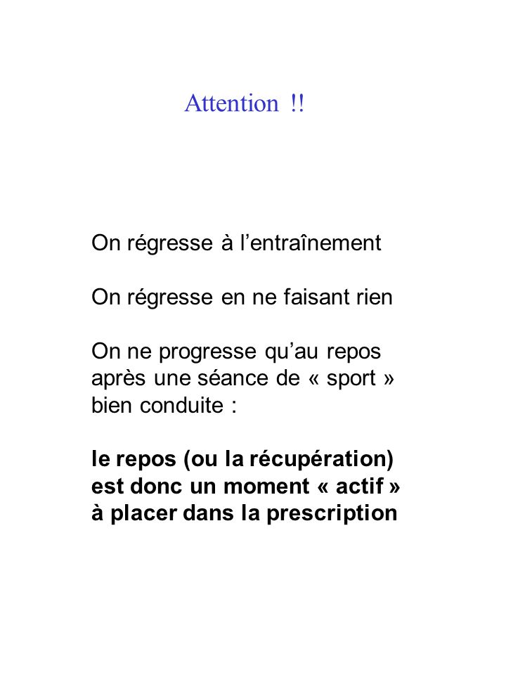Attention !! On régresse à l'entraînement