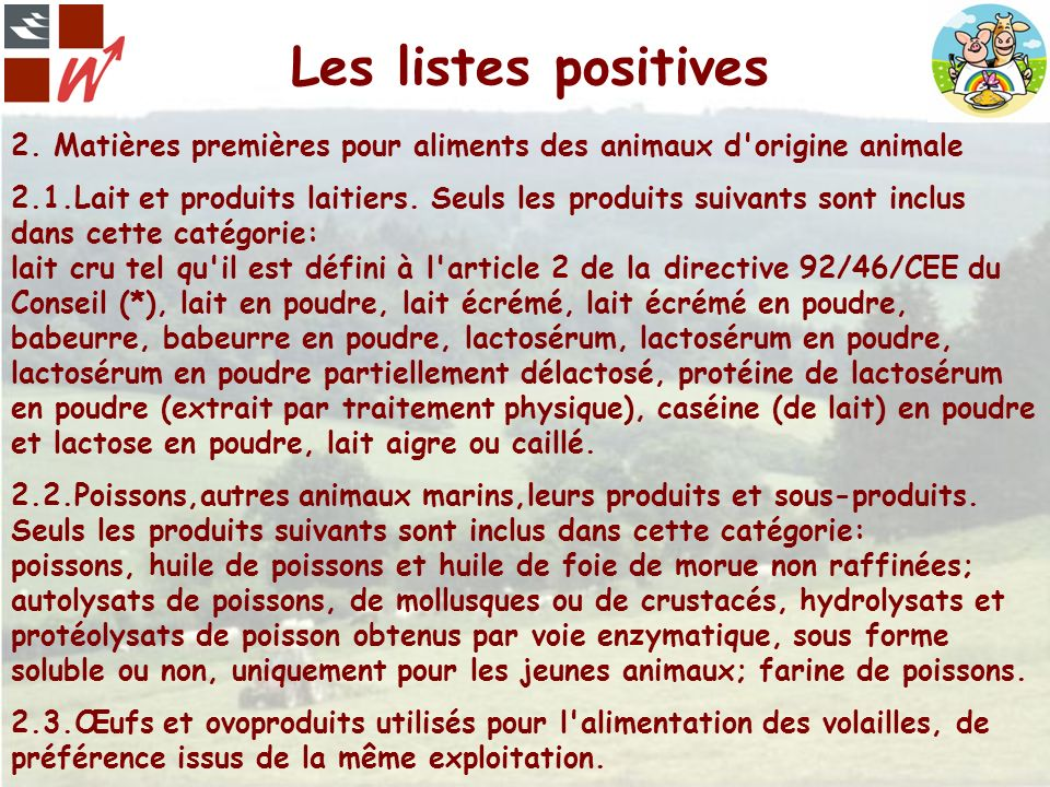 Les listes positives 2. Matières premières pour aliments des animaux d origine animale.