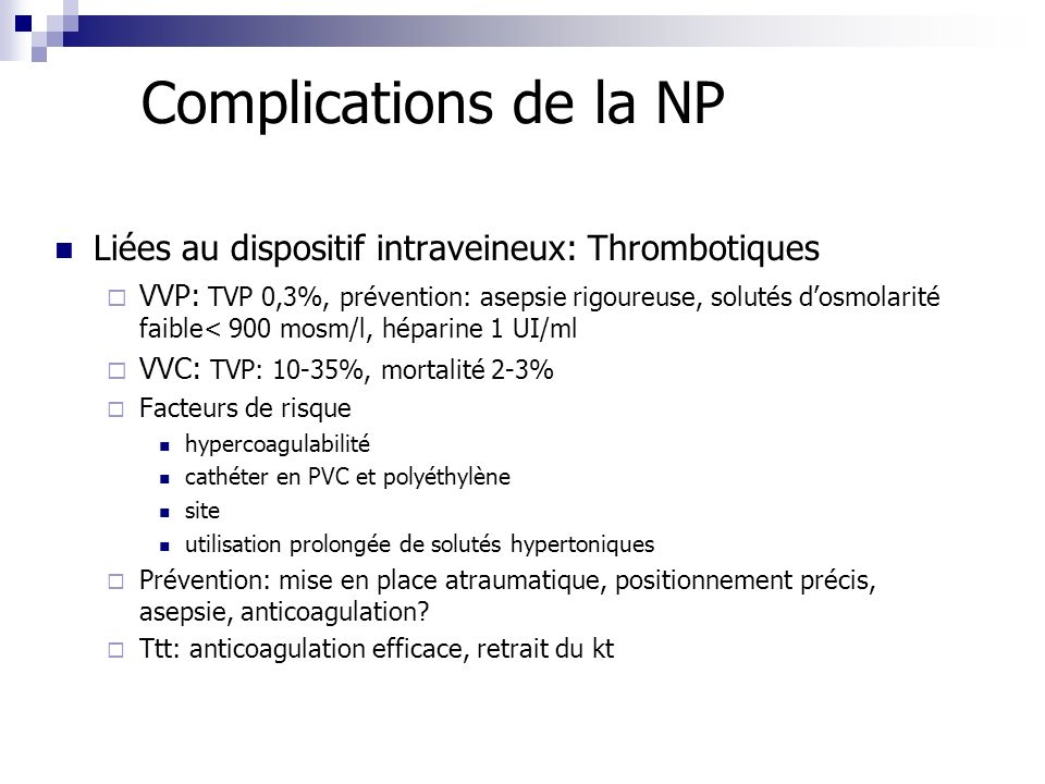 Complications de la NP Liées au dispositif intraveineux: Thrombotiques