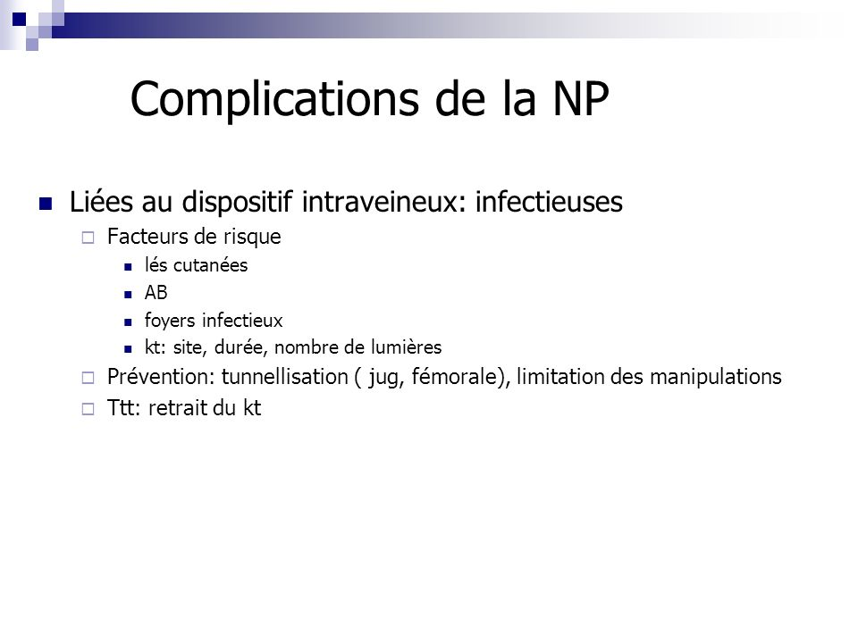 Complications de la NP Liées au dispositif intraveineux: infectieuses