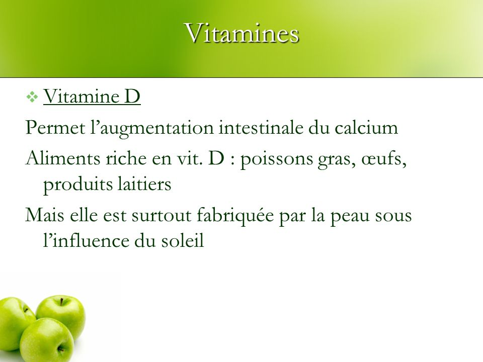 Vitamines Vitamine D Permet l'augmentation intestinale du calcium