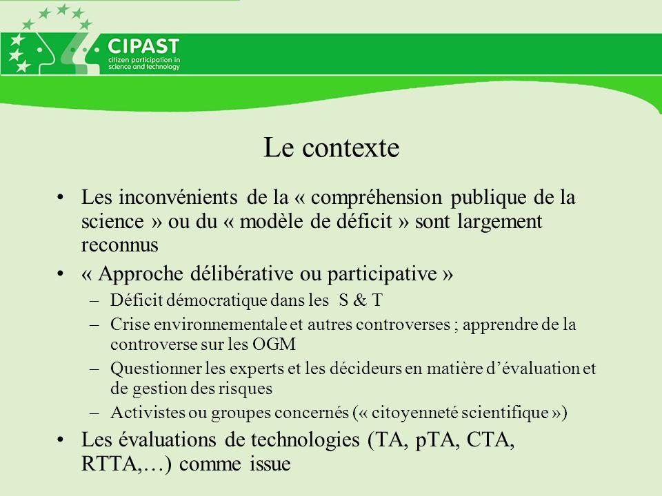 Le contexte Les inconvénients de la « compréhension publique de la science » ou du « modèle de déficit » sont largement reconnus.