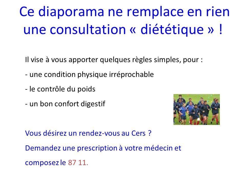 Ce diaporama ne remplace en rien une consultation « diététique » !