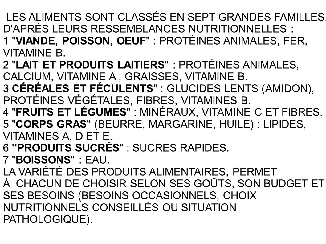 LES ALIMENTS SONT CLASSÉS EN SEPT GRANDES FAMILLES, D APRÉS LEURS RESSEMBLANCES NUTRITIONNELLES :