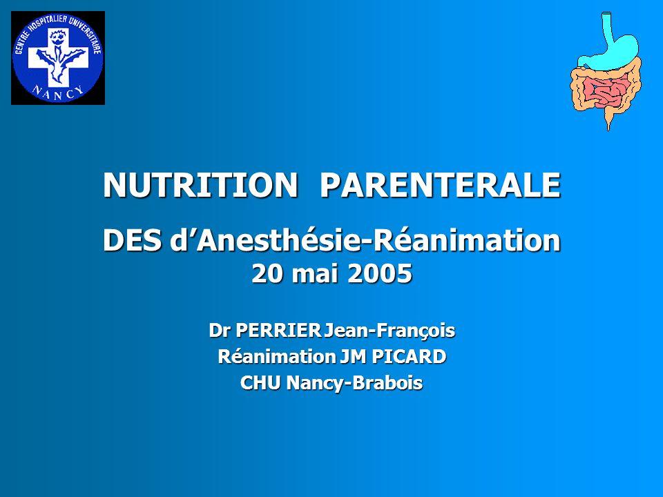 NUTRITION PARENTERALE DES d'Anesthésie-Réanimation 20 mai 2005