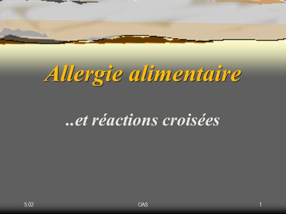 Allergie alimentaire ..et réactions croisées 5.02 OAS