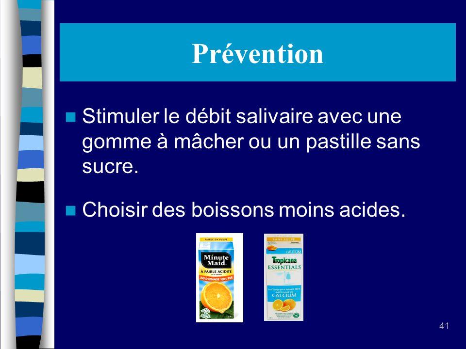 Prévention Stimuler le débit salivaire avec une gomme à mâcher ou un pastille sans sucre.