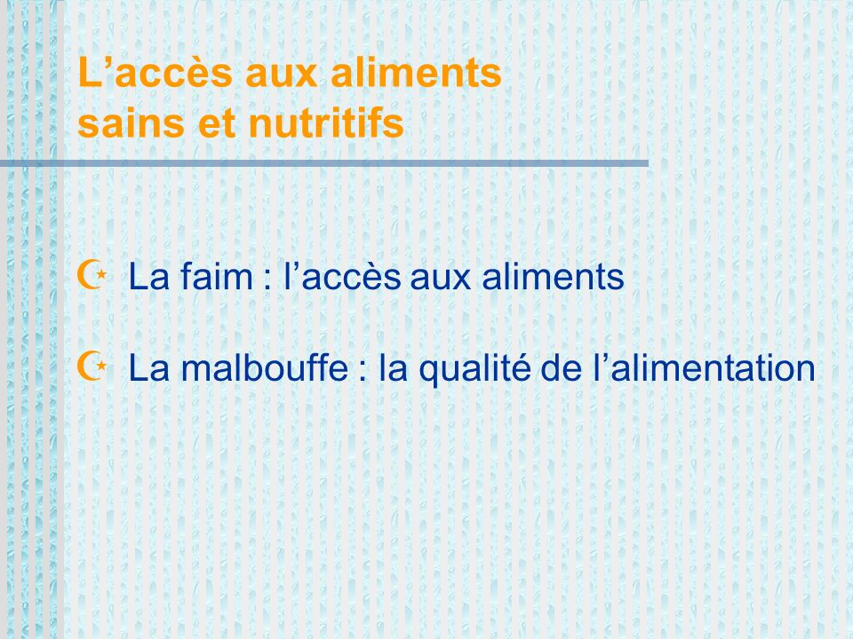 L'accès aux aliments sains et nutritifs