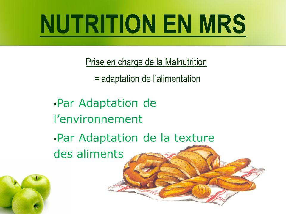 NUTRITION EN MRS Par Adaptation de l'environnement