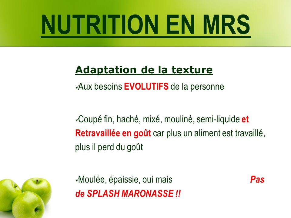 NUTRITION EN MRS Adaptation de la texture